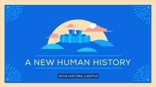 Nová história ľudstva?